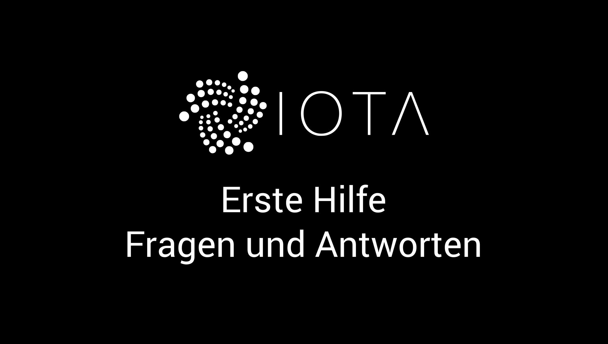 IOTA - Erste Hilfe, Fragen und Antworten (FAQ)
