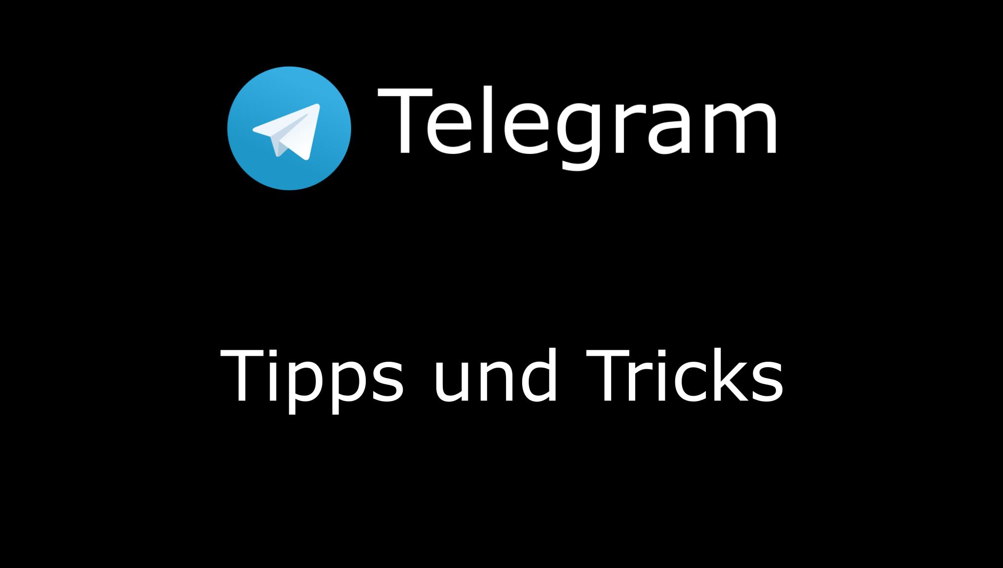 Telegram Tipps und Tricks